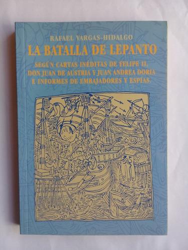 La Batalla De Lepanto Rafael Vargas Hidalgo 1998 Nuevo