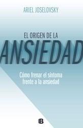 El Origen De La Ansiedad Ariel Joselovsky Impecable