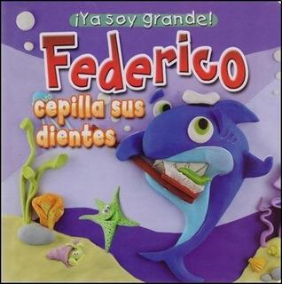 ** Federico Cepilla Sus Dientes ** ¡ Ya Soy Grande !