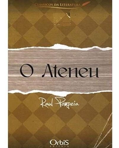 Livro - O Ateneu ( Novo Acordo Ortográfico )