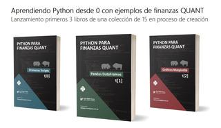 Libro Python Para Finanzas Quant - 3 Primeros Tomos