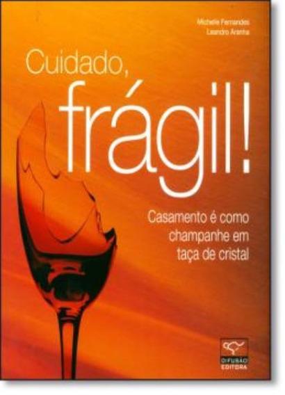 Cuidado, Fragil ! - Casamento E Como Champanhe Em Taca De