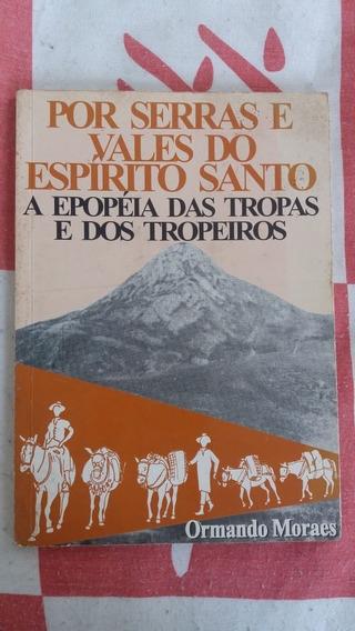 Livro Sobre Tropeiros Do Espirito Santo Orlando Moraes 1989