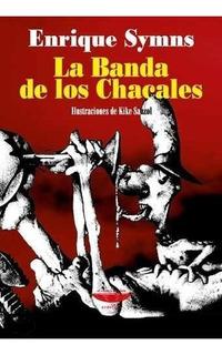 La Banda De Los Chacales, Enrique Symns, Cuenco De Plata