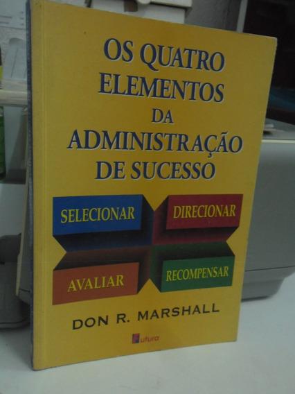 Livro - Os 4 Elementos Da Administração De Sucesso