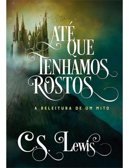 Livro Até Que Tenhamos Rostos / C S Lewis
