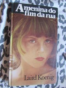 A Menina Do Fim Da Rua - Laird Koening