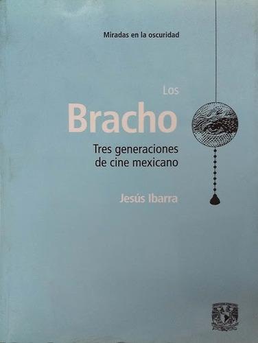Los Bracho, 3 Geners. Cine Mexicano, Unam (ver Descrip)