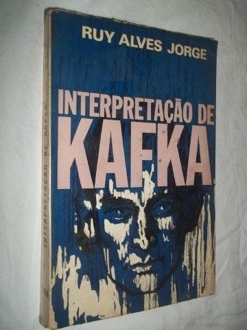 * Livro - Ruy Alves Jorge - Interpretação Kafka - Filosofia