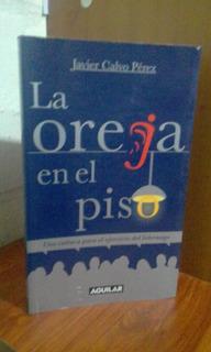 La Oreja En El Piso (javier Calvo Perez) Libros, Revistas
