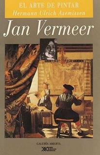 Libro Jan Vermeer: El Arte De Pintar: Un Cuadro De Los Ofi