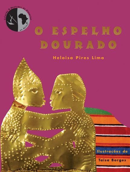 Livro O Espelho Dourado - Lima, Heloisa Pires