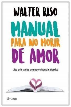 Manual Para No Morir De Amor - Walter Riso - Ed. Planeta