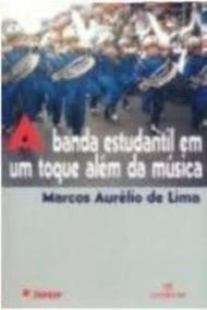 A Banda Estudantil Em Um Toque Além Da Música