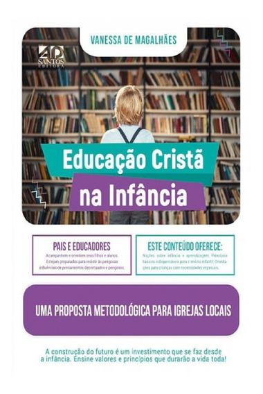Educação Cristã Na Infância 2a.edição Revista E Ampliada
