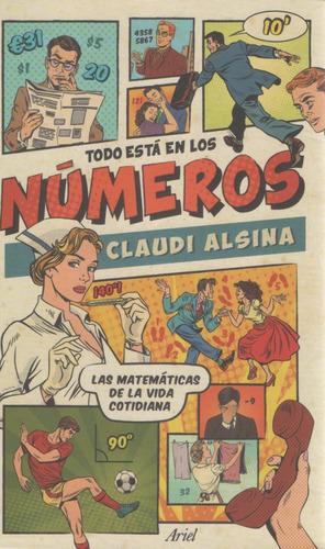 Libro: Todo Está En Los Números. Claudi Alsina