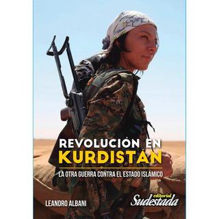 Revolución En Kurdistán - Leandro Albani