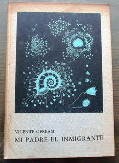 Mi Padre El Inmigrante / Vicente Gerbasi