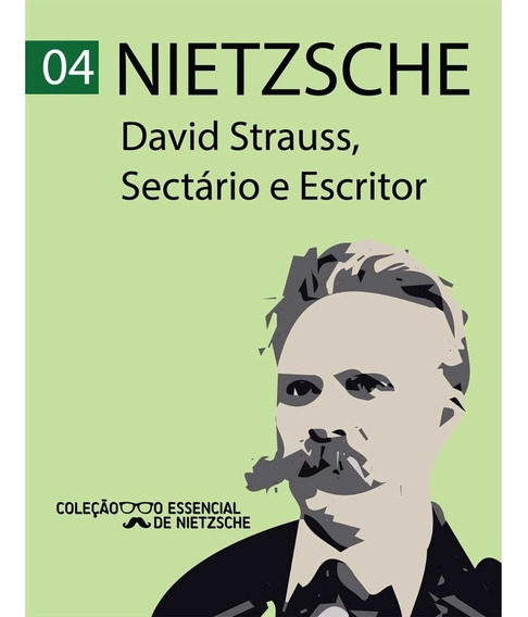David Strauss, Sectário E Escritor - Nietzsche - De Bolso