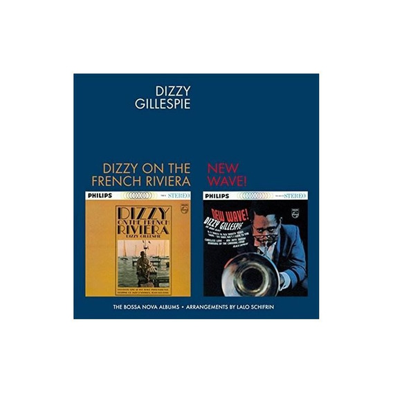Gillespie Dizzy On The French Riviera/new Wave With Bonus Tr