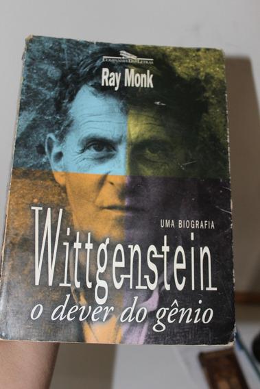 Wittgenstein: O Dever Do Gênio - Ray Monk