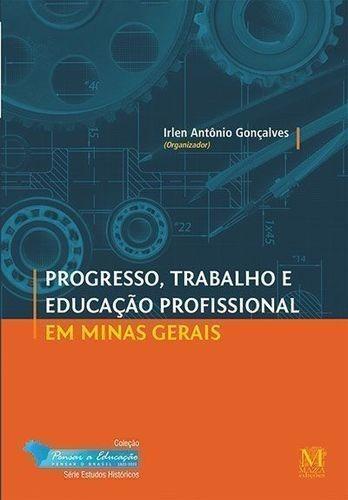 Progresso Trabalho E Educação Profissional Em Minas Gerais