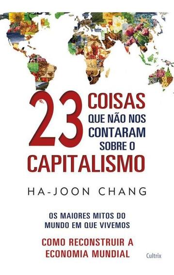 23 Coisas Que Nao Nos Contaram Sobre O Capitalismo