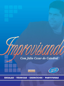 Livro Improvisando Com Júlio Cesar Do Catedral.cd Brinde