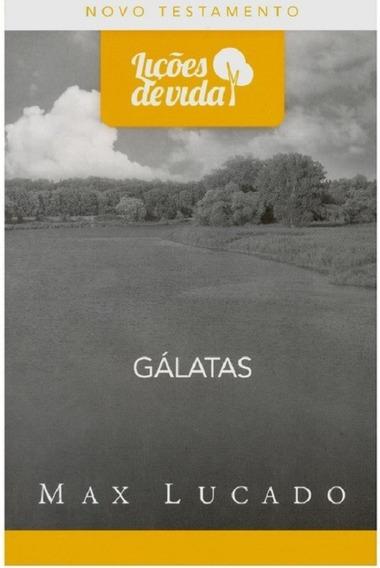 Livro Gálatas N Testamento Coleção Lições De Vida Max Lucado