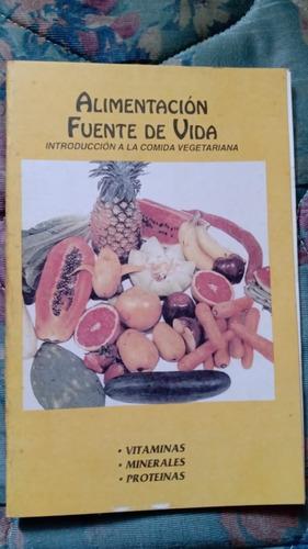 Alimentacion Fuente De Vida. Introduccion Comida Vegetariana