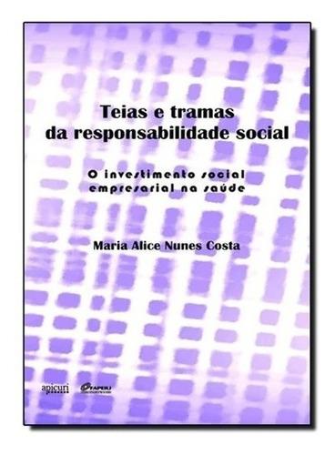 Teias E Tramas Da Responsabilidade Social: O Investimento...