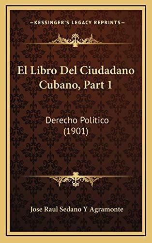 El Libro Del Ciudadano Cubano, Parte 1: Derecho Politico (1