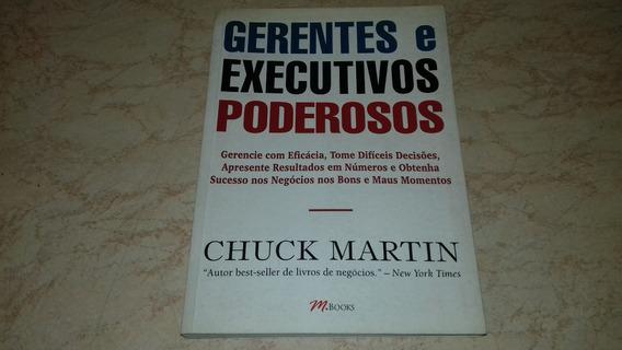 Livro Gerentes E Executivos Poderosos Chuck Martin
