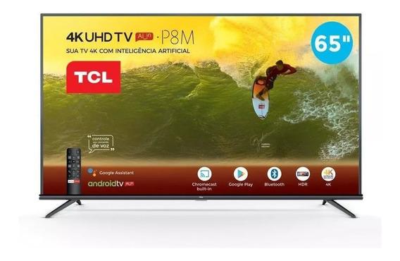 Tv 65 Led Tcl 65p8m Smart/ Android Tv /uhd/ 2 Usb/3 Hdmi