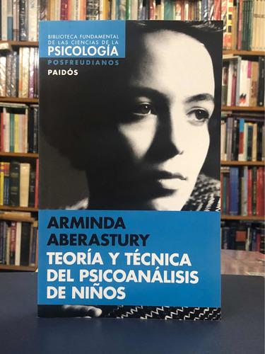Teoría Y Técnica Del Psicoanálisis - Aberastury - Paidós