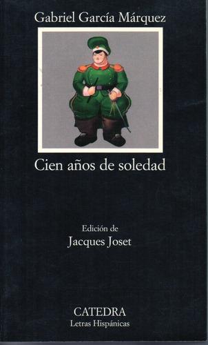 Cien Años De Soledad *215* - Garcia Marquez - Catedra