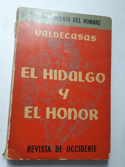 138- El Hidalgo Y El Honor - 2 Edicion - 1958