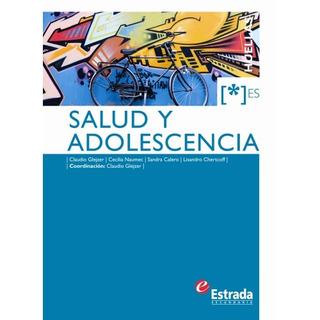 Salud Y Adolesencia - Serie Huellas - Estrada
