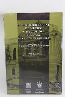 L1044 El Derecho Social En Mexico A Inicios Del Siglo Xxi