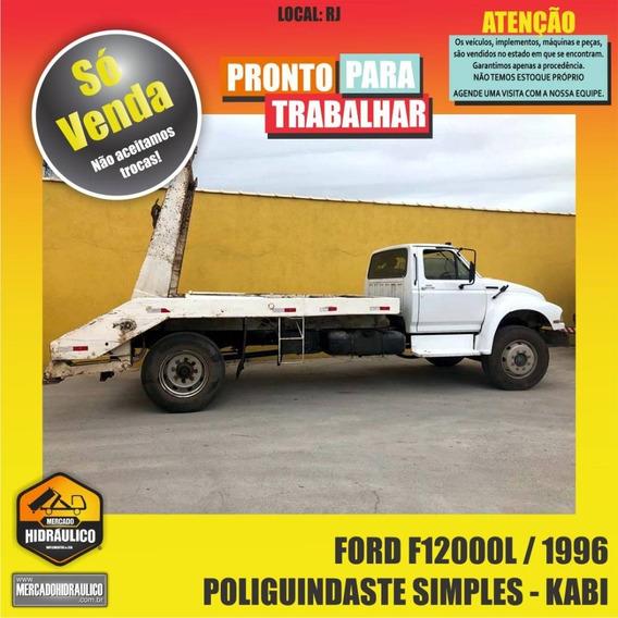 Ford F12000l / 1996 - Poliguindaste Simples Kabi