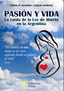 Pasión Y Vida. La Caída De La Ley De Aborto En Arg Ed. Fabro