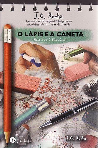 Lápis E A Caneta, O? [uma Luz À Fábula] Rocha, J. O.