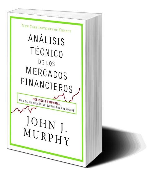 Analisis Tecnico De Los M. Financinancieros - John J. Murphy