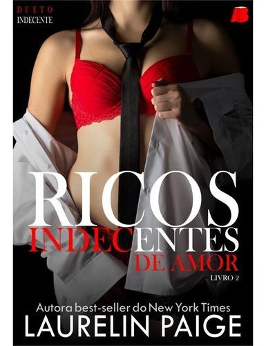 Imagem 1 de 7 de Livro: Ricos Indecentes De Amor (dueto Indecente, Livro 2)