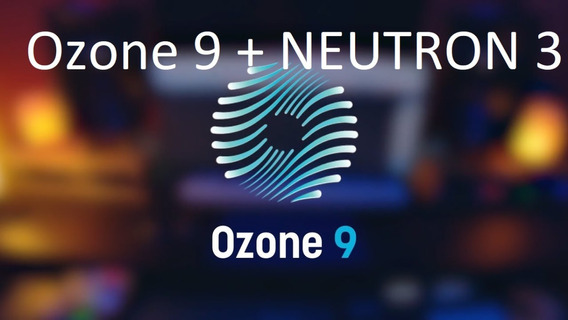 Izotop Ozone 9 + Neutron 3 + Suporte + Brinde Windows & Mac