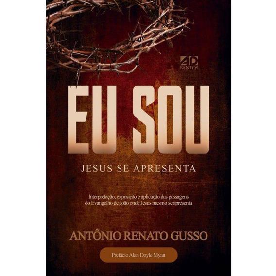Livro Antônio R.gusso - Eu Sou - Jesus Se Apresenta