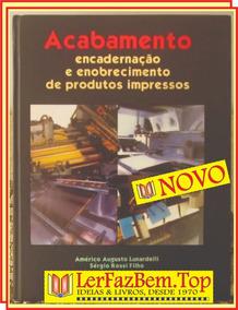 Livro Acabamento Encadernação E Enobrecimento De Produtos