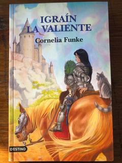 Igraín La Valiente - Cornelia Funke - Editorial Destino
