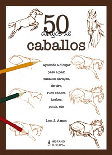 Caballos 50 Dibujos De, Lee J. Ames, Hispano Europea