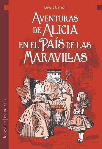 Aventuras De Alicia En El Pais....- Esenciales  - Longseller